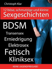 Böse, schmutzige und erotische Sex-Geschichten: Harter BDSM und SM Erotik-Roman