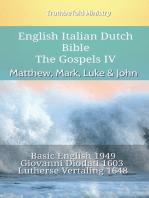 English Italian Dutch Bible - The Gospels IV - Matthew, Mark, Luke & John