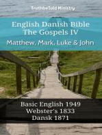 English Danish Bible - The Gospels IV - Matthew, Mark, Luke and John