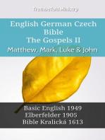 English German Czech Bible - The Gospels II - Matthew, Mark, Luke & John