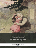 Delphi Collected Works of Johanna Spyri (Illustrated)
