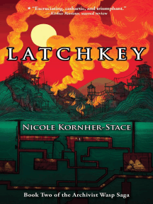 Latchkey: Book Two of the Archivist Wasp Saga: Archivist Wasp