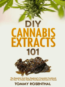 DIY Cannabis Extracts 101: The Essential And Easy Beginner's Cannabis Cookbook On How To Make Medical Marijuana Extracts At Home: Cannabis Books, #2