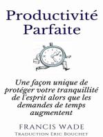 Productivité Parfaite - une façon unique de protéger votre tranquillité d'esprit