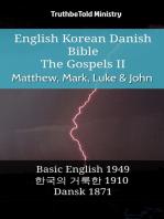 English Korean Danish Bible - The Gospels II - Matthew, Mark, Luke & John