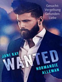 Wanted - Gesucht: Vergeltung. Gefunden: Liebe