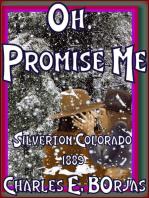 Oh Promise Me ( Silverton, Colorado 1889)