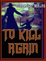 To Kill Again