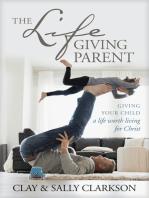 The Lifegiving Parent