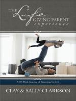 The Lifegiving Parent Experience