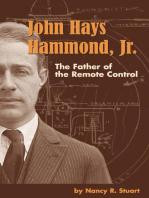 John Hays Hammond, Jr. : The Father of Remote Control