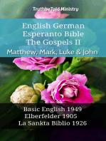 English German Esperanto Bible - The Gospels II - Matthew, Mark, Luke & John