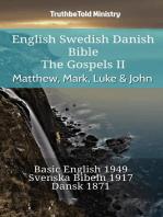 English Swedish Danish Bible - The Gospels II - Matthew, Mark, Luke & John