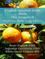English Spanish Latin Bible - The Gospels II - Matthew, Mark, Luke & John: Basic English 1949 - Sagradas Escrituras 1569 - Biblia Sacra Vulgata 405