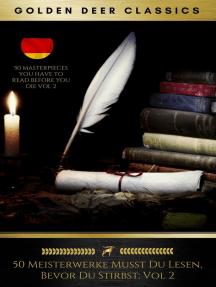 50 Meisterwerke Musst Du Lesen, Bevor Du Stirbst: Vol. 2 (Golden Deer Classics)