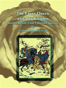 The Faery Queen and Her Knights: Stories Retold from Edmund Spenser