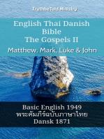 English Thai Danish Bible - The Gospels II - Matthew, Mark, Luke & John