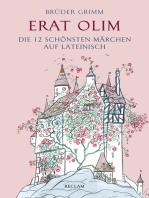 Erat olim. Die 12 schönsten Märchen auf Lateinisch