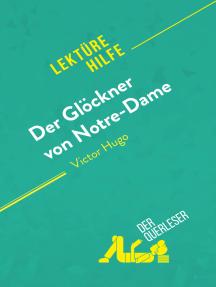 Der Glöckner von Notre-Dame von Victor Hugo (Lektürehilfe): Detaillierte Zusammenfassung, Personenanalyse und Interpretation