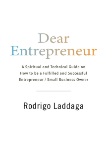 Dear Entrepreneur: A Spiritual and Technical Guide on How to be a Fulfilled and Successful Entrepreneur / Small Business Owner