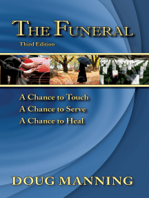 The Funeral: A Chance to Touch, A Chance to Serve, A Chance to Heal