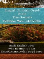 English Finnish Greek Bible - The Gospels - Matthew, Mark, Luke & John