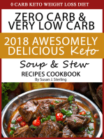 0 Carb Keto Weight Loss Diet Zero Carb & Very Low Carb 2018 Awesomely Delicious Keto Soup and Stew Recipes Cookbook