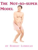 The Not-so-Super Model