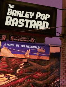 The Barley Pop Bastard
