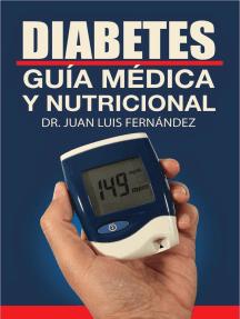 Diabetes guía médica y nutricional