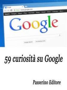 59 curiosità su Google