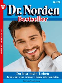 Dr. Norden Bestseller 252 – Arztroman: Du bist mein Leben