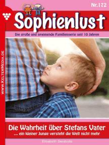 Sophienlust 172 – Familienroman: Die Wahrheit über Stefans Vater