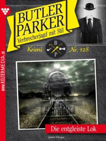 Butler Parker 128 – Kriminalroman: Die entgleiste Lok