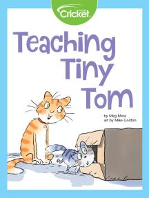 Teaching Tiny Tom