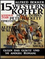 15 Western Koffer Sommer 2018 – Gegen das Gesetz und 14 andere Romane