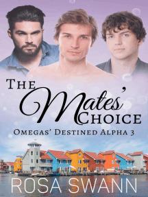 The Mates' Choice: Omegas' Destined Alpha, #3