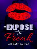 #ExposeTheFreak