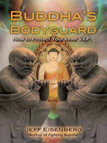 Buddha's Bodyguard: How to Protect Your Inner V.I.P.