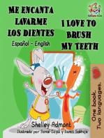 Me encanta lavarme los dientes I Love to Brush My Teeth