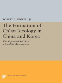 The Formation of Ch'an Ideology in China and Korea: The Vajrasamadhi-Sutra, a Buddhist Apocryphon