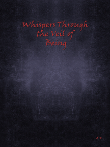 Whispers Through the Veil of Being