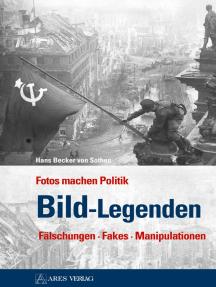 Bild-Legenden: Fotos machen Politik Fälschungen • Fakes • Manipulationen