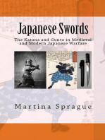 Japanese Swords: The Katana and Gunto in Medieval and Modern Japanese Warfare: Knives, Swords, and Bayonets: A World History of Edged Weapon Warfare, #4