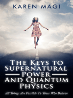 The Keys to Supernatural Power and Quantum Physics