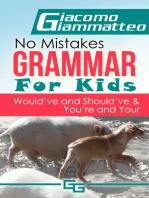 No Mistakes Grammar for Kids, Volume IV, Would've, Should've, and Could've