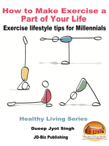 How to Make Exercise a Part of Your Life: Exercise lifestyle tips for Millennials