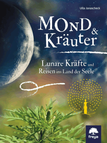 Mond & Kräuter: Lunare Kräfte und Reisen ins Land der Seele