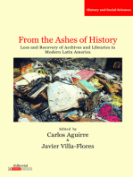 From the Ashes of History: Loss and Recovery of Archives and Libraries in Modern Latin America