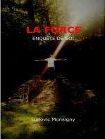 LA FORCE, enquête de Soi